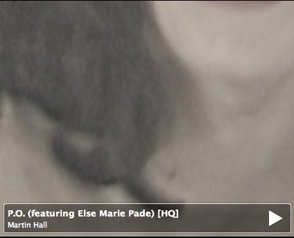Martin Hall, P.O. (featuring Else Marie Pade), produced and directed by Hansen-Hansen.com 2009
